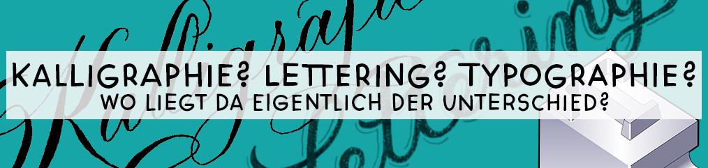 unterschied kalligraphie lettering typografie
